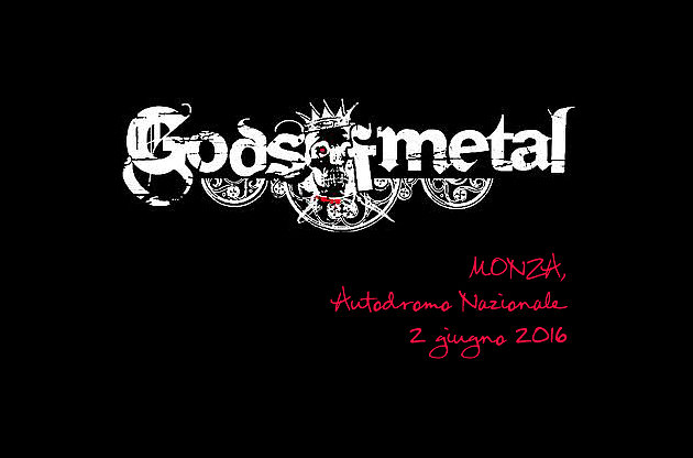 Gods of Metal 2016, l'heavy metal sbarca a Monza.